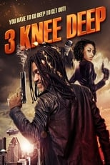 3 Knee Deep | Watch Movies Online