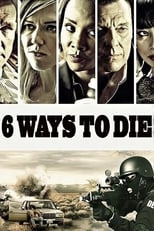 6 Ways to Die | Watch Movies Online