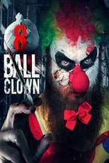 8 Ball Clown | Watch Movies Online
