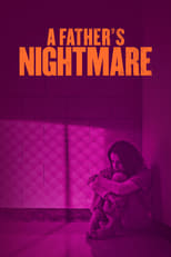 A Father's Nightmare | Watch Movies Online