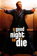 A Good Night to Die | Watch Movies Online