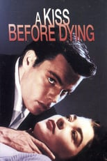 A Kiss Before Dying | Watch Movies Online