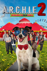A.R.C.H.I.E. 2: Mission Impawsible | Watch Movies Online