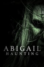 Abigail Haunting | Watch Movies Online