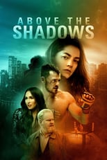 Above the Shadows | Watch Movies Online