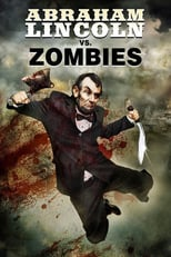 Abraham Lincoln vs. Zombies | Watch Movies Online