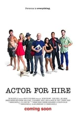 Actor for Hire | Watch Movies Online