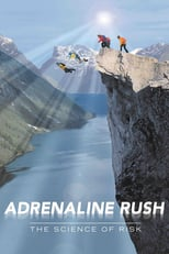 Adrenaline Rush: The Science of Risk | Watch Movies Online