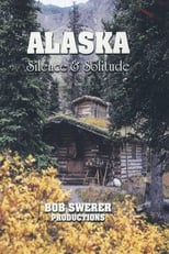 Alaska: Silence And Solitude | Watch Movies Online