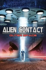 Alien Contact: Outer Space | Watch Movies Online
