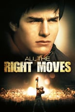 All the Right Moves | Watch Movies Online