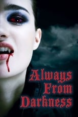 Always From Darkness | Watch Movies Online