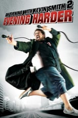 An Evening with Kevin Smith 2: Evening Harder | Watch Movies Online