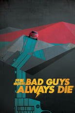 Bad Guys Always Die | Watch Movies Online