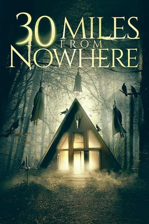 30 Miles from Nowhere | Watch Movies Online