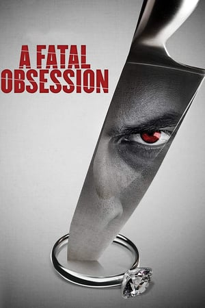 A Fatal Obsession | Watch Movies Online