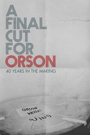 A Final Cut for Orson: 40 Years in the Making | Watch Movies Online